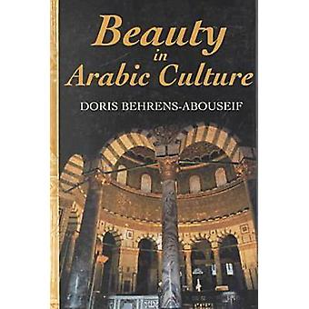 Beauty in Arabic Culture (illustrated edition) by D. Behrens Abouseif