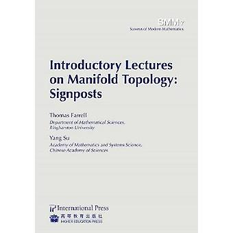 Introductory Lectures on Manifold Topology - Signposts by Thomas Farre