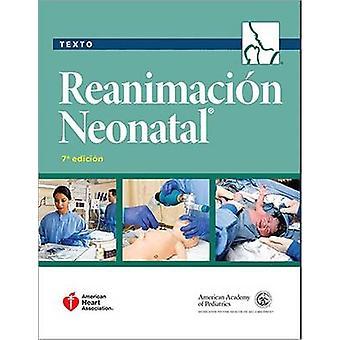 Texto Reanimacion Neonatal by American Academy of Pediatrics - Americ