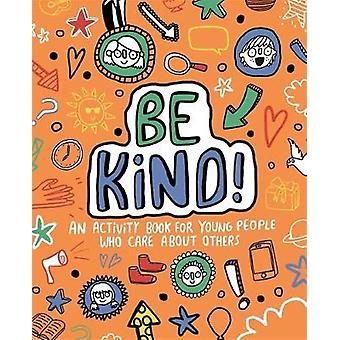 Be Kind! Mindful Kids Global Citizen by Stephanie Clarkson - 97817874