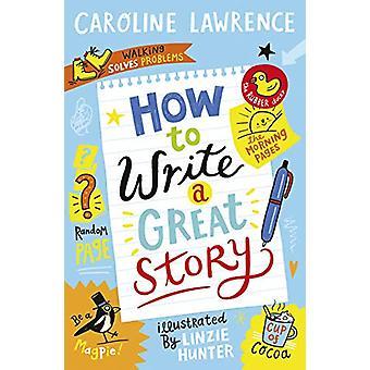 Come scrivere una grande storia di Caroline Lawrence - 9781848128149 Libro