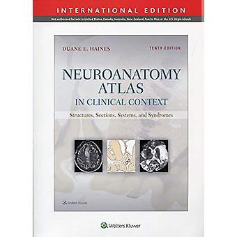 Neuroanatomy Atlas in Clinical Context - Structures - Sections - Syste