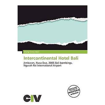 Intercontinental Hotel Bali by Zheng Cirino - 9786137022481 Book