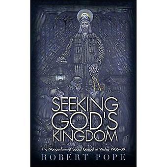 Seeking God's Kingdom: The Nonconformist Social Gospel in Wales 1906-1939