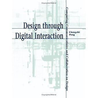 Design Through Digital Interaction: Computing Communication and Collaboration on Design