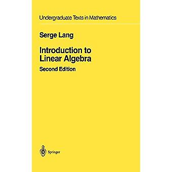 Introduction to Linear Algebra by Serge Lang - 9780387962054 Book
