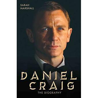 Daniel Craig  The Biography by Sarah Marshall