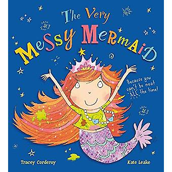 The Very Messy Mermaid by Tracey Corderoy - 9781407193236 Book