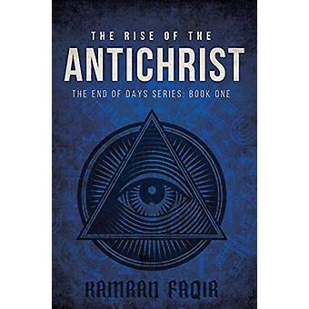 The Rise Of The Antichrist - The End Of Days Series - Book One af Kamra
