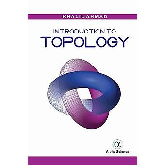Introduction to Topology by Khalil Ahmad - 9781783325375 Book
