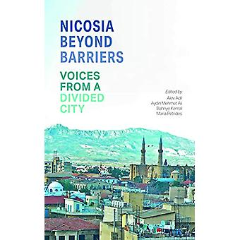 Nicosia Beyond Barriers - Voices from a Divided City by Alev Adil - 97