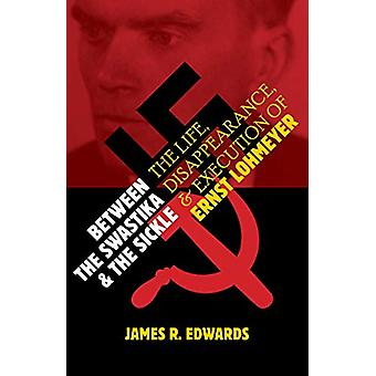 Between the Swastika and the Sickle - The Life - Disappearance - and E