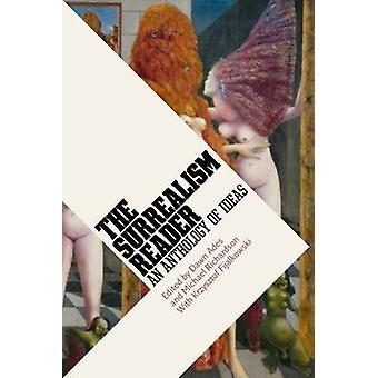 The Surrealism Reader - An Anthology of Ideas by Dawn Ades - 978185437
