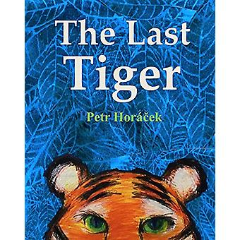 The Last Tiger by Petr Horacek - 9781910959718 Book