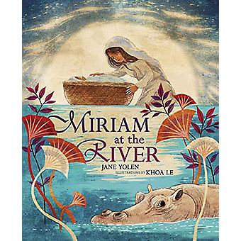 Miriam at the River by Jane Yolen  - 9781541544017 Book