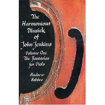 The Harmonious Musick of John Jenkins: I: The Fantasias for Viols Vol 1