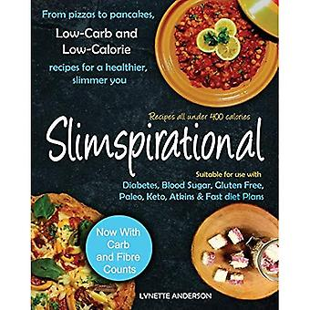 Slimspirational: From Pizzas� to Pancakes, Low-Carb and Low-Calorie Recipes for a Healthier, Slimmer You (Slimspirational)