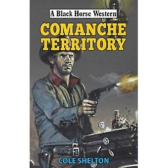 Commanche Territory by Shelton & Cole