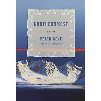 Northernmost by Geye & Peter