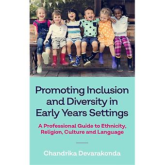 Promoting Inclusion and Diversity in Early Years Settings by Devarakonda & Chandrika