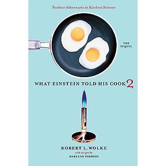 What Einstein Told His Cook 2 door Robert L. Wolke