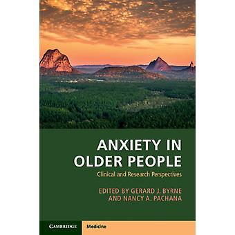 Anxiety in Older People by Edited by Gerard Byrne & Edited by Nancy Pachana
