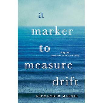 A Marker to Measure Drift by Maksik & Alexander