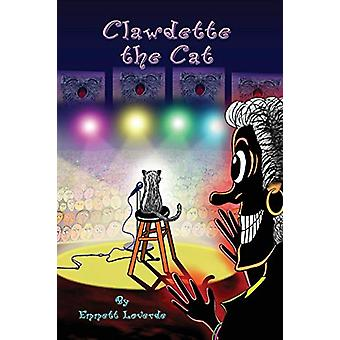 Clawdette the Cat by Emmett Loverde - 9780989703710 Book