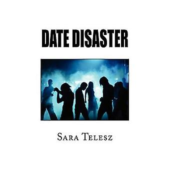 Date Disaster by Sara Telesz - 9781441533814 Book