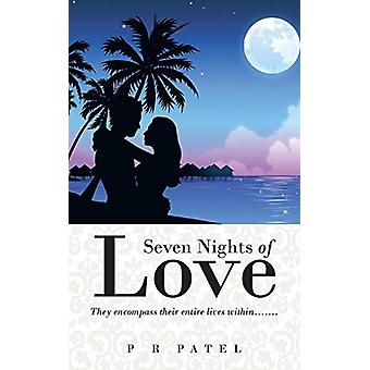 Seven Nights of Love - They Encompass Their Entire Lives Within.......