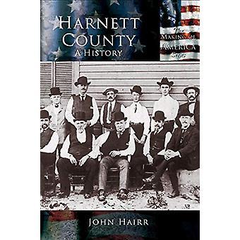 Harnett County - A History by John Hairr - 9781589731134 Book