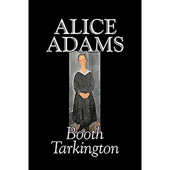 Alice Adams by Booth Tarkington - 9781598189179 Book