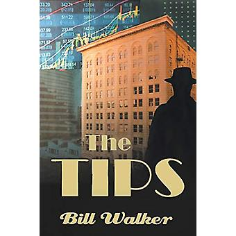 The Tips by Bill Walker - 9781643009780 Book