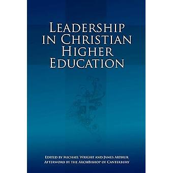 Leadership in Christian Higher Education by Michael Wright - 97818454