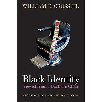 Black Identity Viewed from a Barber's Chair Nigrescence and Eudaimonia