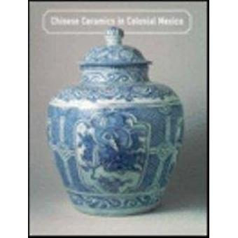 Chinese Ceramics in Colonial Mexico by George Kuwayama