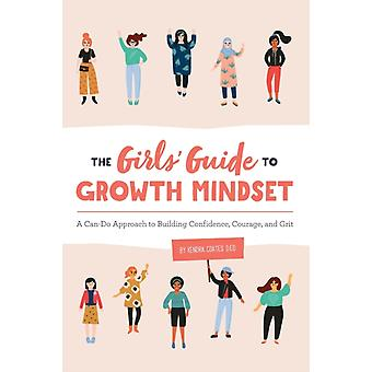 Flickorna guide till tillväxt tankesätt en cando strategi för att bygga förtroende mod och grus av Kendra Coates