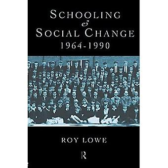 Schooling and Social Change 1964-1990