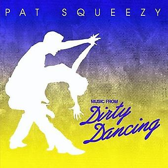 Pat Squeezy - musik från Dirty Dancing [CD] USA import