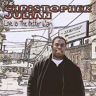 Christopher Julian - Love Is the Better Way [CD] USA import