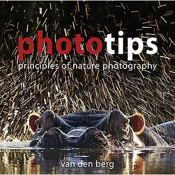 Phototips - Principles of Nature Photography by Heinrich Van den Berg
