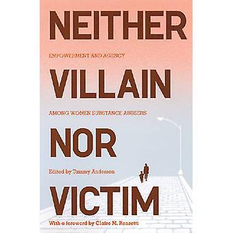 Neither Villain Nor Victim - Empowerment and Agency Among Women Substa