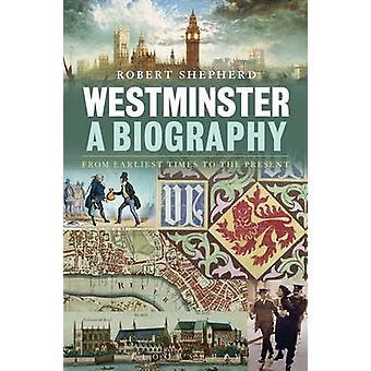 -En biografi - Westminster från tidernas begynnelse till nutid av Rober