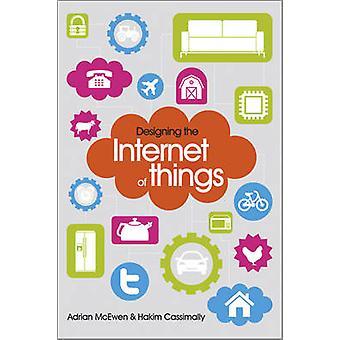 Ontwerpen van het Internet van dingen door Adrian McEwen - Hakim Cassimally