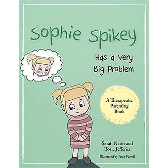 Sophie Spikey on erittäin suuri ongelma - tarina kieltäytyy apua ja