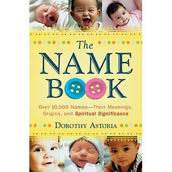Navnet boken - Over 10 - 000 navn - forklaring - opprinnelse og Spir