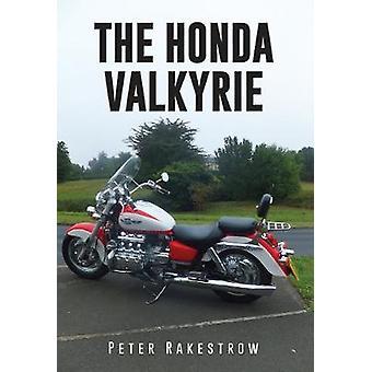The Honda Valkyrie by Peter Rakestrow - 9781445674865 Book