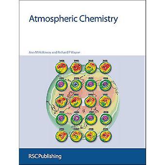 Atmospheric Chemistry by Richard P. Wayne - Ann M. Holloway - 9781847