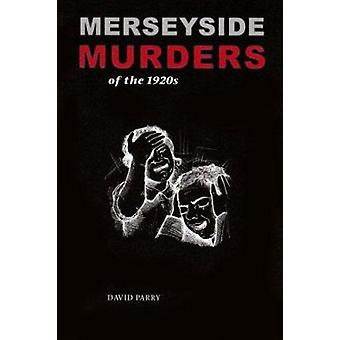 Merseyside Murders of the 1920s by David Parry - 9781874181439 Book