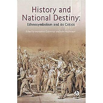 History and National Destiny: Ethnosymbolism and Its Critics